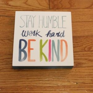 Accessories - Stay Humble, Work Hard, Be Kind Decor